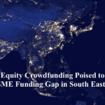 The Equity Crowdfunding Bandwagon: South East Asia Jumps On Board