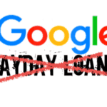 Google to Block PayDay Loan Ads in July. Keeps the Good Ones