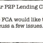 Peer to Peer Platforms Put on Notice: FCA Sends Out Dear CEO Letter to Online Lenders