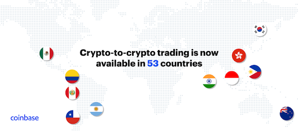 Coinbase Announces Crypto-to-Crypto Support Expansion to More Than 10 Countries