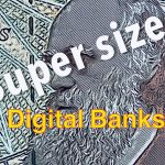 Super Size: Digital Bank Market to Top $578 Billion by 2027